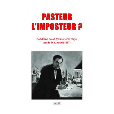 Dr Lutaud-Pasteur l imposteur-Serge Rader-Talma Studios-cmjn